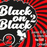 Black on Black – 2ª Parte –