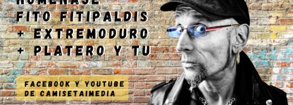 HOMENAJE FITO FITIPALDIS + EXTREMODURO + PLATERO Y TU