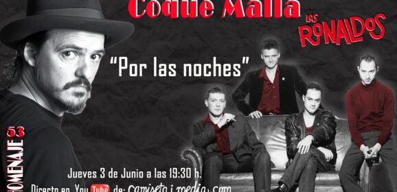 HOMENAJE A COQUE MALLA Y LOS RONALDOS